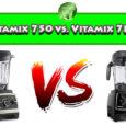 Vitamix 750 vs Vitamix 780