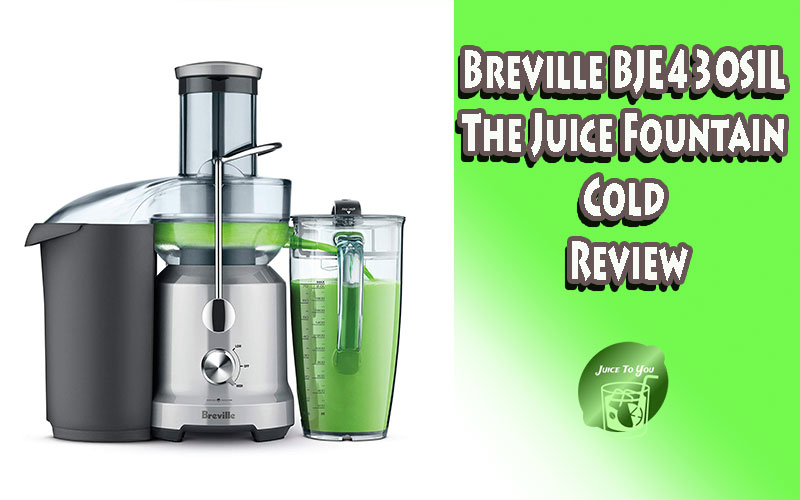 Breville BJE430SIL The Juice Fountain Cold Review