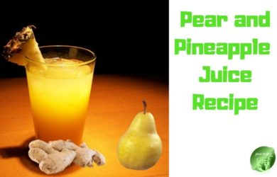 Pear and Pineapple Juice Recipe