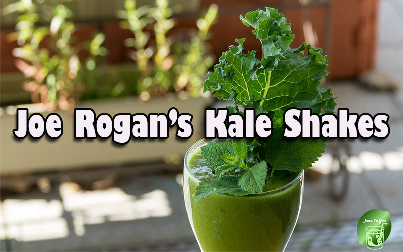 Joe Rogan's Kale Shakes